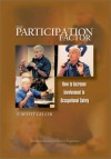 The Participation Factor: How to Increase Involvement in Occupational Safety - E. Scott Geller, Geller, E. Scott Geller, E. Scott