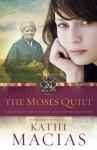 The Moses Quilt - Kathi Macias
