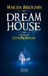 Dream House - Marzia Bisognin