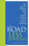 Road Less Travelled: A New Psychology of Love, Traditional Values and Spiritual Growth - M. Scott Peck