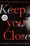 Keep You Close - Karen Cleveland