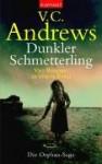 Dunkler Schmetterling (Die Orphan-Saga, #1-4) - V.C. Andrews