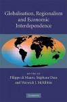 Globalisation, Regionalism and Economic Interdependence - Filippo di Mauro, Warwick J. McKibbin, Stéphane Dees