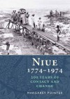 Niue 1774-1974: 200 Years of Conflict and Change - Margaret Pointer