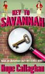 Key to Savannah (Made in Savannah Cozy Mysteries Series Book 1) - Hope Callaghan