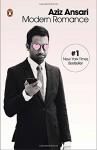 Modern Romance - Aziz Ansari, Eric Klinenberg