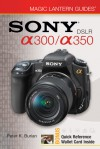 Sony DSLR a300/a350 with Other (Magic Lantern Guides) - Peter K. Burian