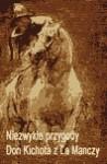 Niezwykłe przygody Don Kichota z la Manchy - Miguel Cervantes