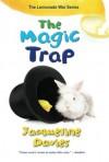 The Magic Trap (The Lemonade War Series) - Jacqueline Davies