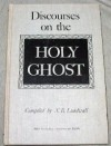 Discourses on the Holy Ghost - N.B. Lundwall