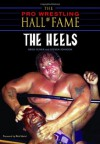 The Pro Wrestling Hall of Fame: The Heels (Pro Wrestling Hall of Fame series) - Greg Oliver, Steven Johnson