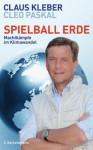 Spielball Erde: Machtkämpfe im Klimawandel (German Edition) - Claus Kleber, Cleo Paskal, Thomas Pfeiffer
