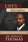 Life's Interruptions - Ronald Thomas, Joshua L. Mask