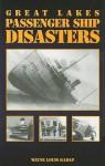 Great Lakes Passenger Ship Disasters - Wayne Louis Kadar