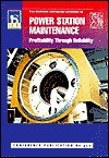 First Iee/Imeche International Conference on Power Station Maintenance: Profitability Through Reliability: 30 March-1 April 1998: Venue, Heriot-Watt U - Institution of Electrical Engineers