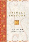 Saintly Support: A Prayer For Every Problem - Philip Lief Group