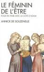 Feminin de L'Etre (Le) - Annick De Souzenelle