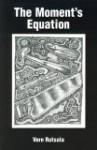 The Moment's Equation - Vern Rutsala