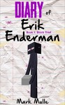 Diary of Erik Enderman (Book 1): Block Thief (An Unofficial Minecraft Book for Kids Ages 9 - 12 (Preteen) - Mark Mulle
