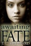 Awaiting Fate (Fated Immortals #1) - J.L. Sheppard