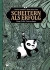Scheitern als Erfolg: Kung-Fu für Unternehmer - David Cantolla, Juan Díaz-Faes, André Höchemer
