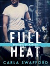 Full Heat: A Brothers of Mayhem Novel - Carla Swafford