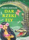 Dar rzeki Fly : baśnie z całego świata - Maria Krüger