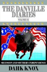 The Danville Diaries Volume Three - Warren B. Dahk Knox, Dahk Knox, Mary Inbody