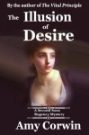 The Illusion of Desire: 1821 - Second Sons Inquiry Agency Mystery - Amy Corwin