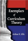 Exemplars of Curriculum Theory - Arthur K. Ellis