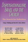 Dispensationalism, Israel and the Church: The Search for Definition - Craig A. Blaising, Darrell L. Bock