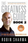 The Greatness Guide, Book 2: 101 Lessons for Success and Happiness - Robin Sharma
