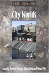 City Worlds (Understanding Cities) - John Allen, Doreen Massey, Steve Pile