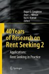 40 Years of Research on Rent Seeking 2: Applications: Rent Seeking in Practice - Roger D. Congleton