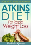 The Atkins Diet For Rapid Weight Loss: Lose Up To 30 lbs. in 30 Days - FlatBelly Queens, Atkins