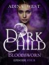 Dark Child (Bloodsworn): Episode 4 - Adina West