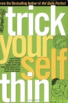 Trick Yourself Thin - Jane King