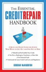 The Essential Credit Repair Handbook: A Quick and Handy Guide for Anyone Who Wants to Get Out and Stay Out of Debt - Deborah McNaughton