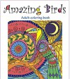 Amazing Birds: Adult Coloring Book (Beautiful Designs for Relaxation and Calm 1) - Tali Carmi
