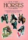 Old-Time Horses Stickers: 25 Pressure-Sensitive Designs - Carol Grafton