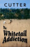 The Whitetail Addiction - CUTTER