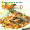 Spice It Up: The Great Little Book of Spice Dishes - Emma Summer