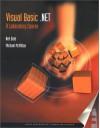 Visual Basic .Net: A Laboratory Course - Nell B. Dale, Michael McMillan