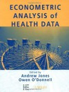 Econometric Analysis of Health Data - Andrew M. Jones, Owen O'Donnell