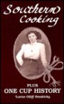 Southern Cooking Plus One Cup History - Lorine Olliff Hendricks