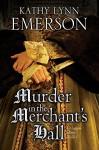 Murder in The Merchant's Hall: An Elizabethan Spy Thriller (A Mistress Jaffrey Mystery) - Kathy Lynn Emerson