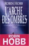 L'Arche des Ombres, Tome 1 - Robin Hobb