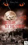 Lautlos ist die Stille (Teil 2 von 2) (Salzburgs Vampir Romanze) - Bettina Ferbus, Selina Blanke, Lucas Edel