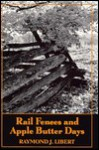 Rail Fences and Apple Butter Days - Raymond Libert
