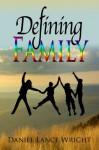 Defining Family - Daniel Lance Wright